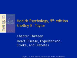 Health Psychology, 5 th  edition Shelley E. Taylor
