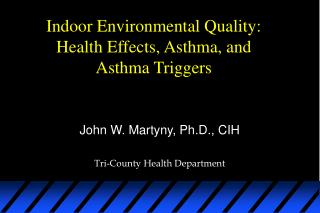 Indoor Environmental Quality:  Health Effects, Asthma, and Asthma Triggers