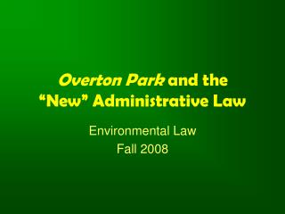 "Overton Park  and the ""New"" Administrative Law"