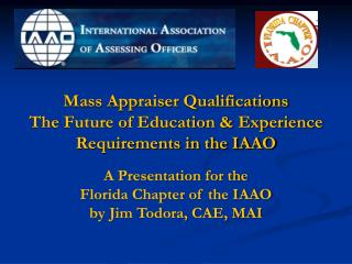 Mass Appraiser Qualifications The Future of Education & Experience Requirements in the IAAO
