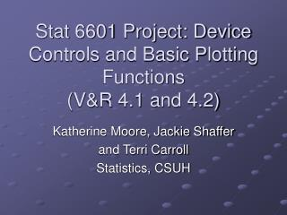 Stat 6601 Project: Device Controls and Basic Plotting Functions  (V&R 4.1 and 4.2)