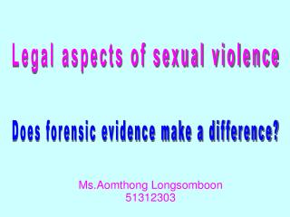 Legal aspects of sexual violence