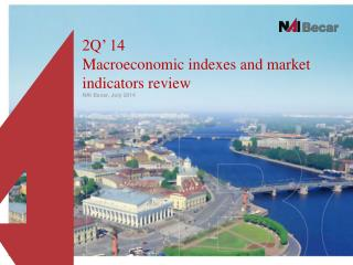 2Q' 14 Macroeconomic indexes and  market  indicators review NAI Becar ,  July 2014