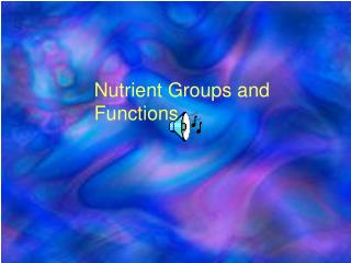 Nutrient Groups and Functions