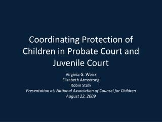 Coordinating Protection of Children in Probate Court and Juvenile Court
