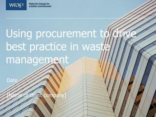 Using procurement to drive best practice in waste management