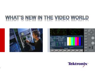 What's New in the Video World