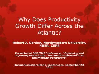 Why Does Productivity Growth Differ Across the Atlantic?
