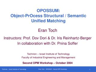 OPOSSUM:  Object-PrOcess Structural / Semantic Unified Matching