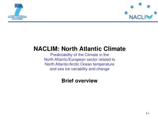 NACLIM: North Atlantic Climate Predictability of the Climate in the