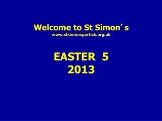 Welcome to St Simon ' s stsimonspartick.uk EASTER  5 2013