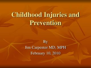Childhood Injuries and Prevention