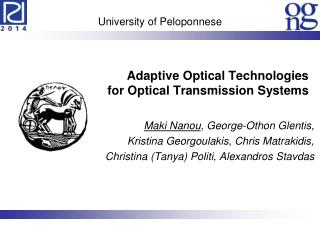 Adaptive Optical Technologies for Optical Transmission Systems