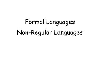 Formal Languages Non-Regular Languages