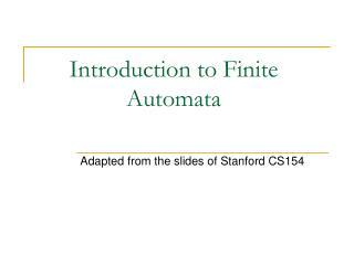 Introduction to Finite Automata