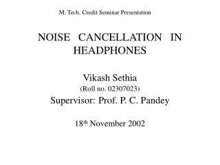 NOISE CANCELLATION IN HEADPHONES