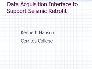 Data Acquisition Interface to Support Seismic Retrofit
