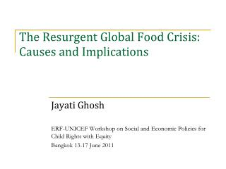 The Resurgent Global Food Crisis: Causes and Implications