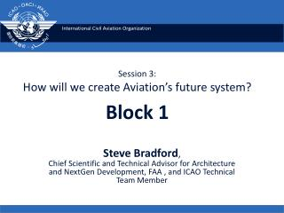 Session 3:  How will we create Aviation's future system?  Block 1