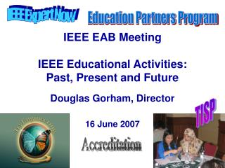 IEEE EAB Meeting IEEE Educational Activities:  Past, Present and Future
