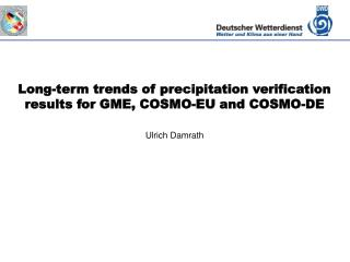 Long-term trends of precipitation verification results for GME, COSMO-EU and COSMO-DE