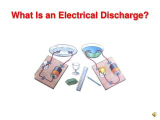 What Is an Electrical Discharge?