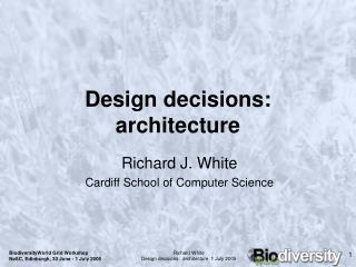 Design decisions:  architecture
