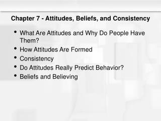 Chapter 7 - Attitudes, Beliefs, and Consistency