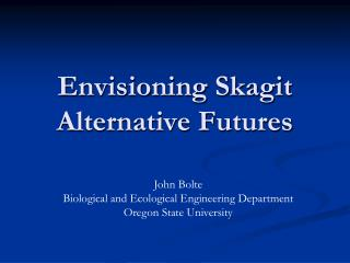 Envisioning Skagit Alternative Futures