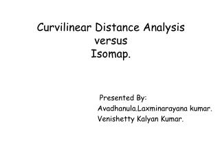 Curvilinear Distance Analysis versus Isomap.