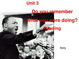 Unit 3  Do you remember  what you were doing? Reading