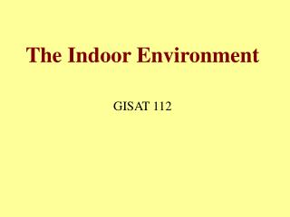 The Indoor Environment