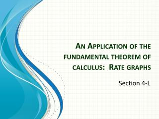 An Application of the fundamental theorem of calculus:  Rate graphs