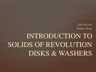 Introduction to Solids of Revolution Disks & Washers