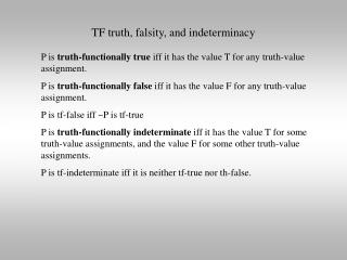 TF truth, falsity, and indeterminacy