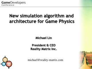 New simulation algorithm and architecture for Game Physics