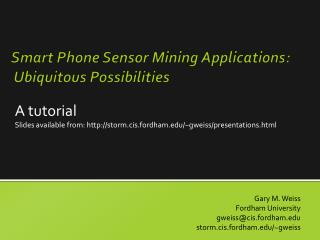 Smart Phone  Sensor Mining  Applications: Ubiquitous Possibilities