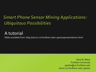 Smart Phone  Sensor Mining  Applications: Ubiquitous Possibilities