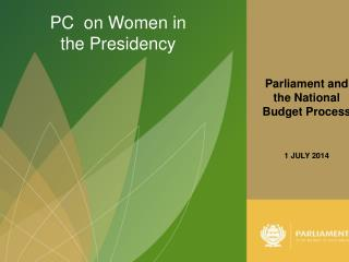 Parliament and  the National Budget Process 1 JULY 2014