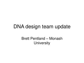 DNA design team update