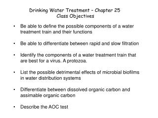 Drinking Water Treatment – Chapter 25  Class Objectives