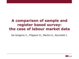 A comparison of sample and register based survey: the case of labour market data