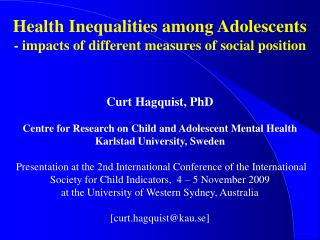 Health Inequalities among Adolescents - impacts of different measures of social position