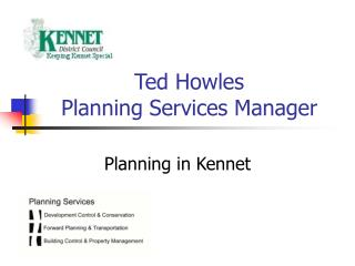 Ted Howles  Planning Services Manager