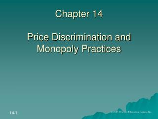 Chapter 14 Price Discrimination and Monopoly Practices
