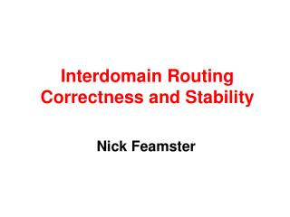 Interdomain Routing Correctness and Stability