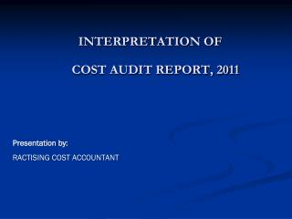 INTERPRETATION OF  	       COST AUDIT REPORT, 2011