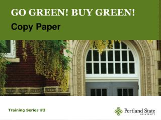 GO GREEN! BUY GREEN! Copy Paper