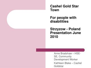 Cashel Gold Star  Town For people with disabilities Strzyzow - Poland Presentation June 2010