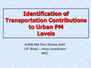 Identification of Transportation Contributions to Urban PM Levels
